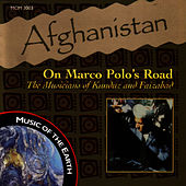 Afghanistan: On Marco Polo's Trail by Music Of The Earth