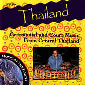 Thailand: Ceremonial And Court Music From Central Thailand by Music Of The Earth