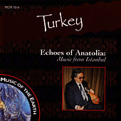 Turkey: Echoes Of Anatolia by Music Of The Earth