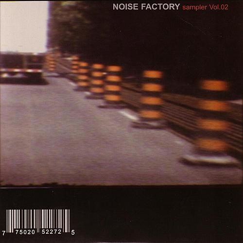 Noise Factory Sampler Vol. 02 by Various Artists