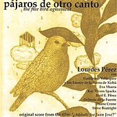 Pajaros De Otro Canto / The Free Bird Agreement de Various Artists