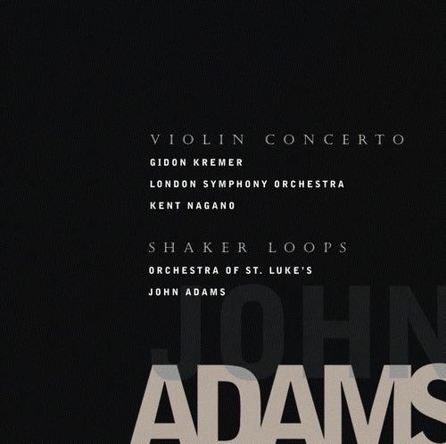 Adams, John: Violin Concerto; Shaker Loops by John Adams