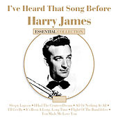 I've Heard That Song Before - Harry James de Harry James