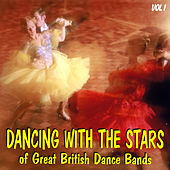 Dancing With the Stars of Great British Dance Bands Vol 1 von Various Artists