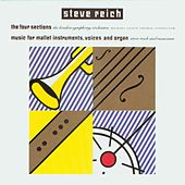 The Four Sections / Music for Mallet Instruments, Voices and Organ von Steve Reich