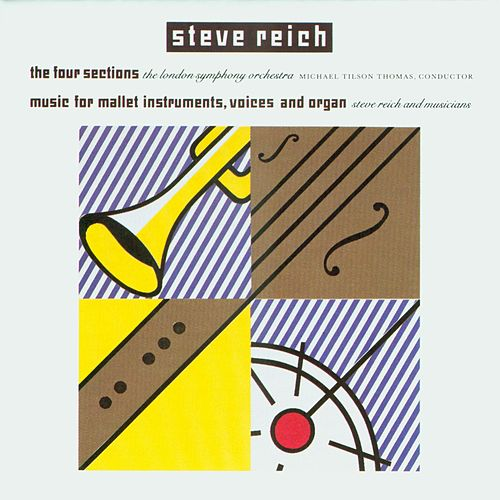 The Four Sections / Music for Mallet Instruments, Voices and Organ by Steve Reich
