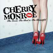 The Good, The Bad & The Beautiful by Cherry Monroe
