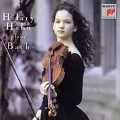 Hilary Hahn Plays Bach de Hilary Hahn