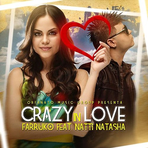 Crazy in Love (feat. Natti Natasha) by Farruko