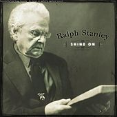 Shine On de Ralph Stanley
