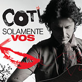 Solamente Vos by Coti