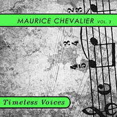 Timeless Voices: Maurice Chevalier Vol 3 de Maurice Chevalier