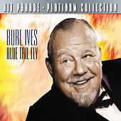 Hit Parade Platinum Collection Burl Ives by Burl Ives