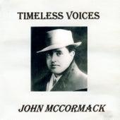 Timeless Voices: John McCormack by John McCormack