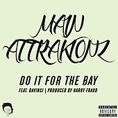 Do It For The Bay by Main Attrakionz
