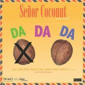 Da Da Da de Senor Coconut
