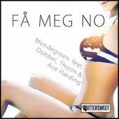 Få Meg No (feat. Dobbel, Thorin & Ace Harding) by Mondegreen