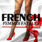 French Femmes Fatales, Vol. 2 (20 Love Songs) de Various Artists