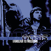 Familiar To Millions - The Highlights de Oasis