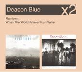 Raintown / When The World Knows Your Name de Deacon Blue