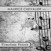 Timeless Voices: Maurice Chevalier Vol 1 de Maurice Chevalier