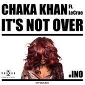 It's Not Over de Chaka Khan