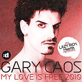 My Love Is Free by Gary Caos