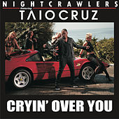 Cryin' Over You by Nightcrawlers