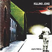What's This For? by Killing Joke