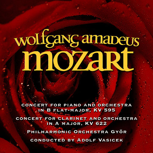 Wolfgang Amadeus Mozart – Concert for Piano and Orchestra, Concert for Clarinet and Orchestra by Wolfgang Amadeus Mozart