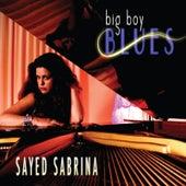 Big Boy Blues by Sayed Sabrina