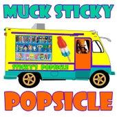 Popsicle by Muck Sticky