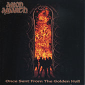 Once Sent From The Golden Hall von Amon Amarth