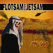 My God de Flotsam & Jetsam