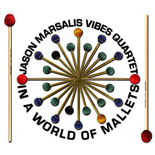 In A World of Mallets by Jason Marsalis Vibes Quartet