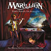 Early Stages: The Highlights (The Official Bootleg Collection 1982-1988) by Marillion