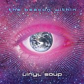 The Beacon Within by Vinyl Soup