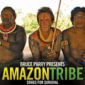 Bruce Parry Presents Amazon/Tribe - Songs For Survival de Various Artists