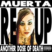 Muerta Reup: Another Dose of Death by Razakel