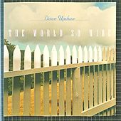 The World So Wide by Dawn Upshaw
