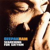 Searching For Satyam by Deepak Ram