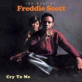 Cry To Me - The Best Of Freddie Scott de Freddie Scott
