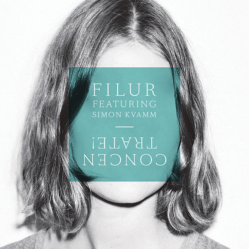 Concentrate! (feat. Simon Kvamm) (Remixes) by Filur