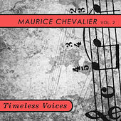 Timeless Voices: Maurice Chevalier Vol 2 de Maurice Chevalier