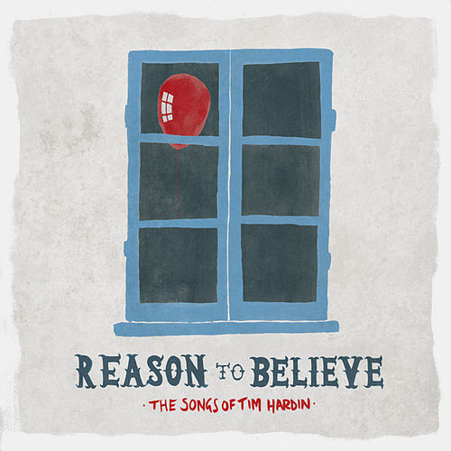 Reason to Believe - The Songs of Tim Hardin (Deluxe Version) by Various Artists