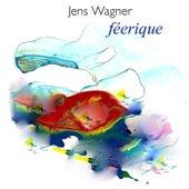 Féerique by Jens Wagner