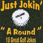 Just Jokin' a Round: 18 Great Golf Jokes by Various Artists