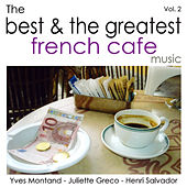 The Best & The Greatest French Cafe Music - Vol.2 by Various Artists