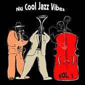Nu Cool Jazz Vibes, Vol.1 by Various Artists