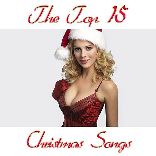 The Top 15 Christmas Songs by Various Artists